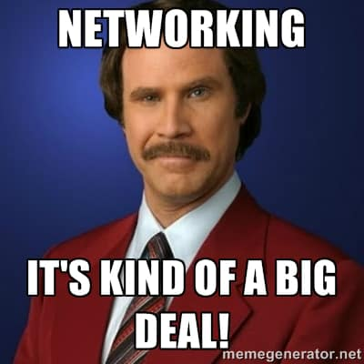 Ron Burgundy says that networking is a big deal